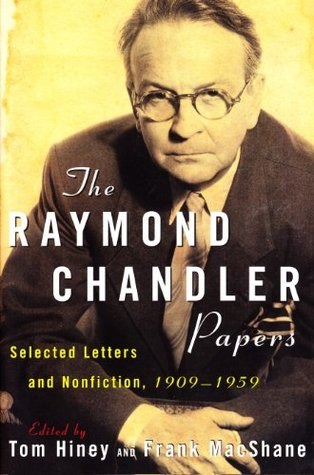 the-raymond-chandler-papers-selected-letters-and-nonfiction-1909-1959