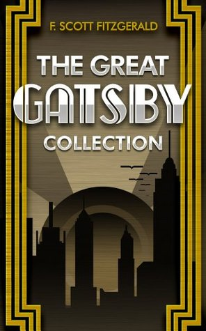 The Great Gatsby: and Other Works (Tender Is the Night, The Beautiful and the Damned, Flappers and Philosophers, and over 50 Short Stories)