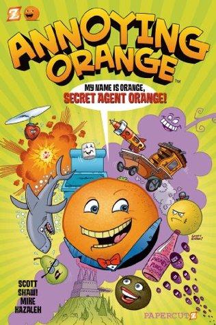 Annoying Orange #1: Secret Agent Orange (Annoying Orange Graphic Novels)