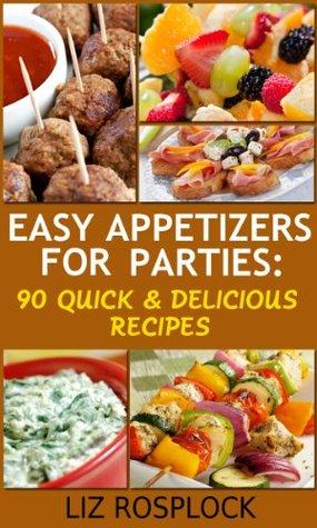 Libros de Android descarga gratuita pdf Easy Appetizers For Parties: 90 Quick & Delicious Recipes