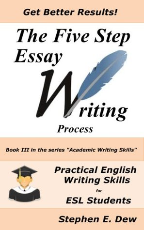 The  Step Essay Writing Process English Essay Writing Skills For   Example Of A Thesis Essay also Literature Review Writing Services Uk  Narrative Essay Thesis Statement Examples