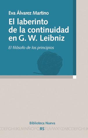 El laberinto de la continuidad en G.W. Leibniz: el filósofo de los principios