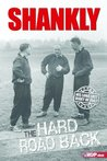 SHANKLY: THE HARD ROAD BACK
