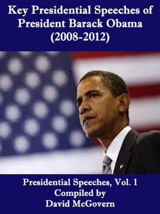 Key Presidential Speeches of President Barack Obama (2008-2012)