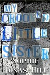 My Crooked Little Sister by Sophie Jonas-Hill