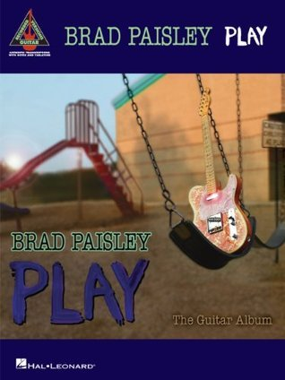 Brad Paisley - Play: The Guitar Album Songbook
