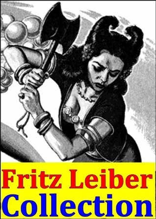 Fritz Leiber, Collection (The Night of the Long Knives, The Big Time, The Moon is Green, What's He Doing in There?, The Creature from Cleveland Depths, No Great Magic and Bread Overhead)
