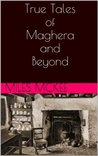 True Tales of Maghera and Beyond
