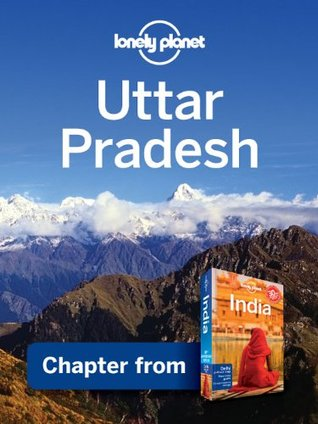 Lonely Planet Uttar Pradesh: Chapter from India Travel Guide