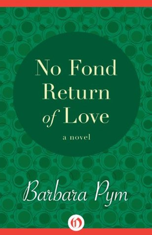 Ebook No Fond Return of Love by Barbara Pym PDF!