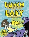 Lunch Lady and the Video Game Villain (Lunch Lady #9)