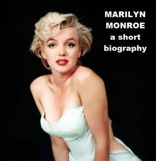 Marilyn Monroe - A Short Biography