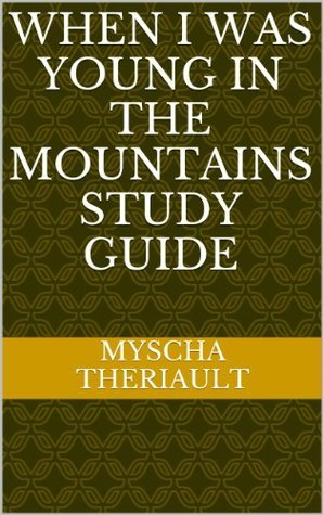 When I Was Young in the Mountains Study Guide