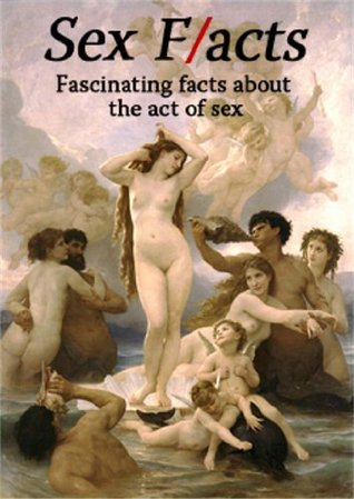 Sex F/acts: Fascinating facts about the act of sex