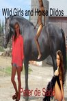 Wild Girls and Horse Dildos