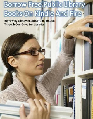 Borrow Free Public Library Books On Kindle And Fire