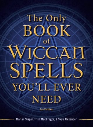 Ebook The Only Book Of Wiccan Spells You Ll Ever Need Pdf Mp3 100
