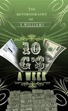 10 G's A Week The Autobiography of E. Williams