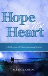 Hope in My Heart by Alexis A. Goring