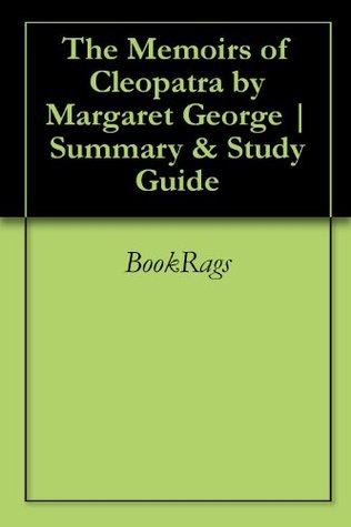 The Memoirs of Cleopatra by Margaret George | Summary & Study Guide