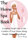The Home Spa Book...