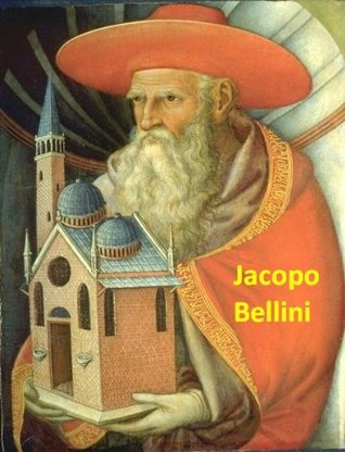 39 Color Paintings of Jacopo Bellini - Italian Early Renaissance Painter (1400 - 1470)