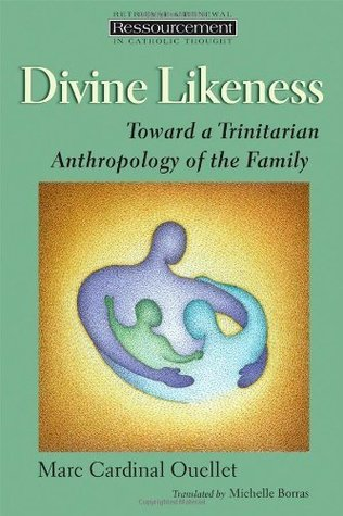 Divine Likeness: Toward a Trinitarian Anthropology of the Family