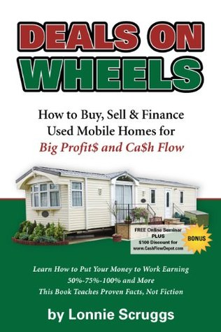 Deals on Wheels: How to Buy, Sell & Finance Used Mobile Homes for Big Profits and Cash Flow