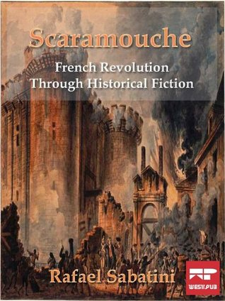 Scaramouche: French Revolution Through Historical Fiction