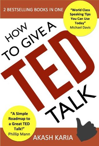 How to deliver a ted talk by akash karia
