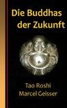 Die Buddhas der Zukunft (German Edition)