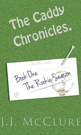 The Caddy Chronicles, Book One: The Rookie Season
