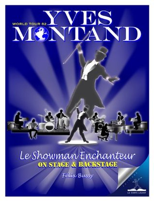 Yves Montand, le Showman Enchanteur: On stage & backstage