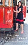 Ich küss dich, Kismet by Hatice Akyün