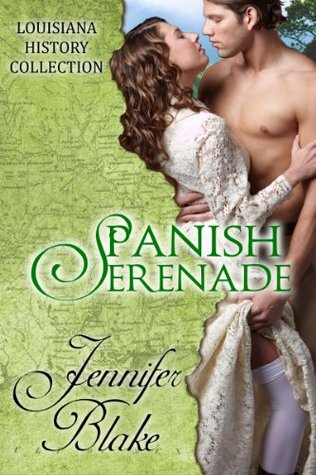 Spanish Serenade (The Louisiana History Collection Book 4)