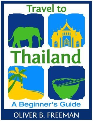 Travel to Thailand: A Beginner's Guide