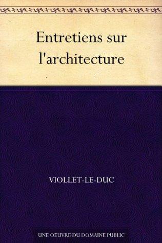 Entretiens sur l'architecture
