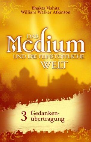 Das Medium und die feinstoffliche Welt - Teil 3 - Gedankenübertragung