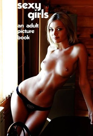 Sexy Girls - An Adult Picture Book