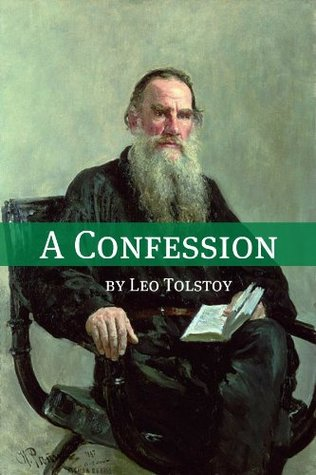 A Confession (Annotated with Biography and Critical Essay)