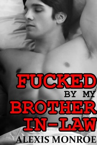 Fucked By My Brother-In-Law (Taboo First Time Gay Sex Erotica)