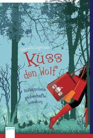 Küss den Wolf by Gabriella Engelmann