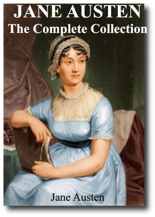 Jane Austen: The Complete Collection - Includes  50 Amazing facts you didn't know about Jane Austen