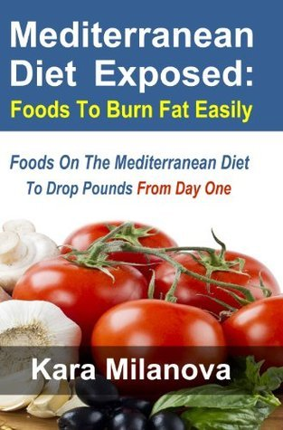 Mediterranean Diet Exposed: Foods To Burn Fat Easily Foods On The Mediterranean Diet To Drop Pounds From Day One