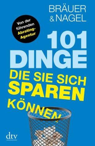 101 Dinge, die Sie sich sparen können (German Edition)