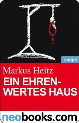 Ein ehrenwertes Haus (neobooks Single): Ein 10-Minuten-Thriller (P.S. Ich töte Dich) (German Edition)
