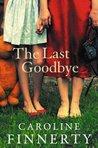 The Last Goodbye by Caroline Finnerty