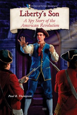 Liberty's Son: A Spy Story of the American Revolution (Historical Fiction Adventures