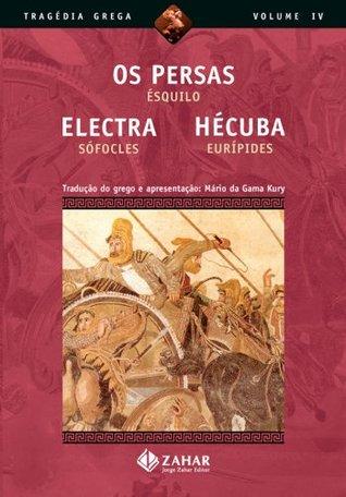 Os Persas / Electra / Hécuba