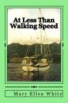 At Less Than Walking Speed